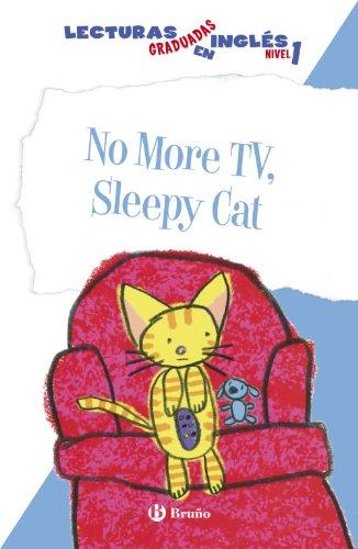 No More TV, Sleepy Cat. Lecturas graduadas en inglés, nivel 1 (Castellano - A Partir De 6 Años - Libros En Inglés - Lecturas Graduadas)