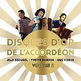 Disques d'or de l'accordéon Vol 2 : Jean Ségurel, Yvette Horner et Gus Viseur