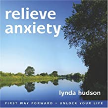 Relieve Anxiety (First Way Forward - Unlock Your Life)
