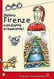 Esplora Firenze con Dante e i suoi amici
