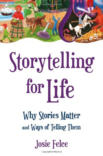 storytelling-for-life-why-stories-matter-and-ways-of-telling-them
