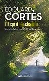 L'Esprit du chemin. Compostelle, Rome, Jérusalem (Arthaud poche) (French Edition)