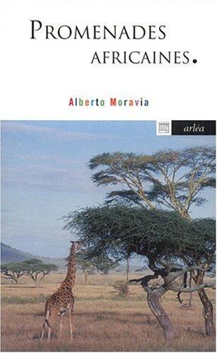 Promenades africaines par Alberto Moravia
