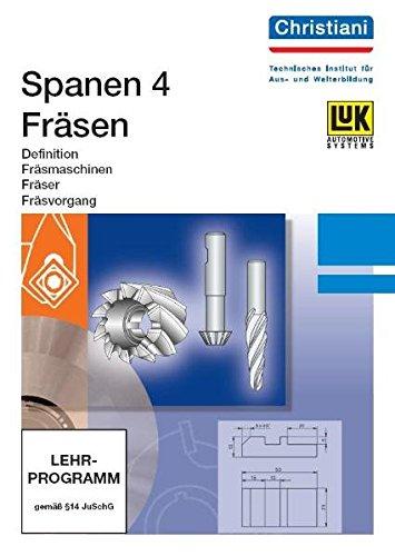 Spanen 4. CD-ROM. Fräsmaschinen, Fräser, Fräsvorgang. (Lernmaterialien)