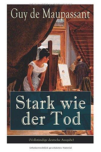 Stark wie der Tod (Vollständige deutsche Ausgabe)
