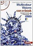 Multicolour visions. Con multicultural visions. Per la Scuola media. Con e-book. Con espansione online: 3