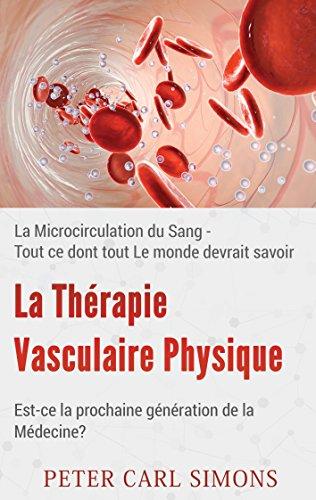 La Thérapie Vasculaire Physique - Est-ce la prochaine génération de la Médecine?