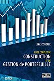 Guide complet de construction et de gestion de portefeuille 3ème édition