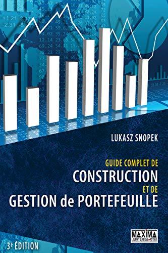 Guide complet de construction et de gestion de portefeuille 3ème édition par Lukasz Snopek