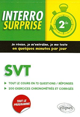 Interro Surprise SVT Seconde Tout le Cours en 72 Questions/Reponses et 200 Exercices Corrigés