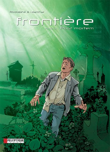 Frontière, Tome 3 : Post mortem
