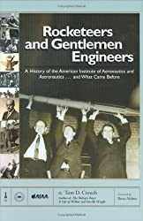 Rocketeers and Gentlemen Engineers: A History of the American Institute of Aeronautics and Astronautics...and What Came Before (Library of Flight)