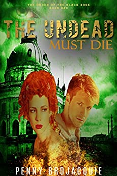 The Undead Must Die, Episodes 1 & 2 (The Order of the Black Rose) (English Edition) di [BroJacquie, Penny]
