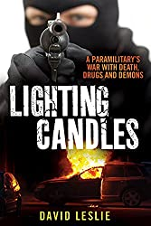 Lighting Candles: A Paramilitary's War with Death, Drugs and Demons