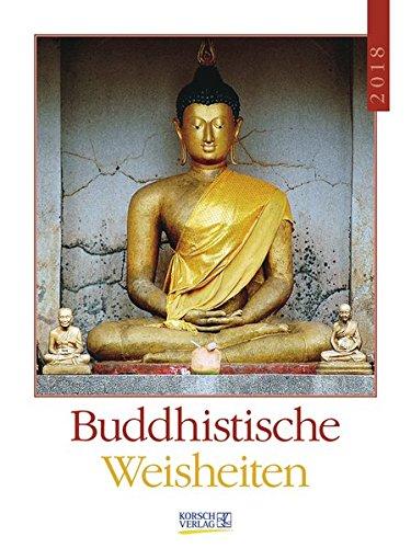 Buddhistische Weisheiten 2018: Literaturkalender / Literarischer Wochenkalender * 1 Woche 1 Seite * literarische Zitate und Bilder * 24 x 32 cm