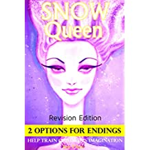 Books For Kids: Snow Queen (Revision Edition) with SPECIAL 2 OPTIONS ENDINGS, Children's books, Bedtime Stories For Kids Ages 3-8 (Early readers chapter ... reading for kids Book 11) (English Edition)