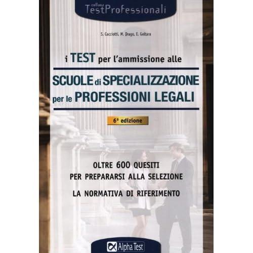 I Test Per L'ammissione Alle Scuole Di Specializzazione Per Le Professioni Legali