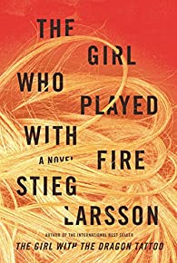 The Girl Who Played with Fire par Stieg Larsson