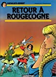 Chevalier Ardent, tome 18 - Retour à Rougecogne