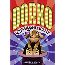 Dorko the Magnificent by Andrea Beaty (2013-04-02)