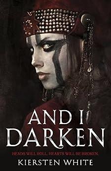 And I Darken (The Conqueror's Trilogy) von [White, Kiersten]