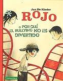 ROJO O PORQUÉ EL BULLYNG NO ES DIVERTIDO (INFANTIL)