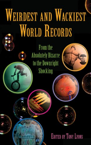 weirdest-and-wackiest-world-records-from-the-absolutely-bizarre-to-the-downright-shocking-skyhorse-p