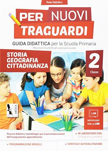 Per nuovi traguardi. Storia, geografia, cittadinanza. Per la scuola elementare. Con CD-ROM: 2