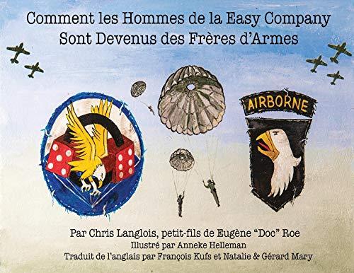 Comment Les Hommes de la Easy Company Sont Devenus Des Frères d'Armes par  Chris Langlois