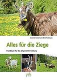 Alles für die Ziege: Handbuch für artgerechte Haltung