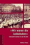 """""""Wir waren die Juddebuben"""": Eintracht Frankfurt in der NS-Zeit - Matthias Thoma"""
