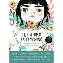 El futuro es femenino: Cuentos para que juntas cambiemos el mundo (Nube de Tinta)
