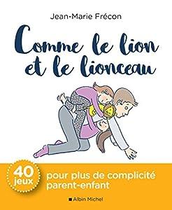 """Afficher """"Comme le lion et le lionceau"""""""