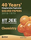 40 Years Chapterwise Topicwise Solved Papers (2018-1979) IIT JEE Chemistry