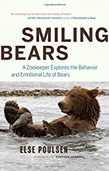 Smiling Bears: A Zookeeper Explores the Behaviour and Emotional Life of Bears by Poulsen, Else (2009) Gebundene Ausgabe