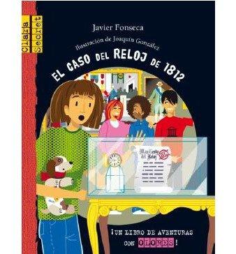 { [ EL CASO DEL RELOJ DE 1812 = THE WATCH CASE OF 1812 (CLARA SECRET #06) (SPANISH) ] } By Garcia-Donas, Javier Fonseca (Author) Jan-01-2013 [ Hardcover ]