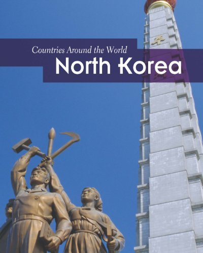 North Korea (Countries Around the World) by Elizabeth Raum (2012-01-01)