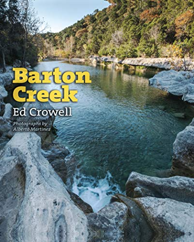 Barton Creek (River Books, Sponsored by The Meadows Center for Water and the Environment, Texas State University) (English Edition)
