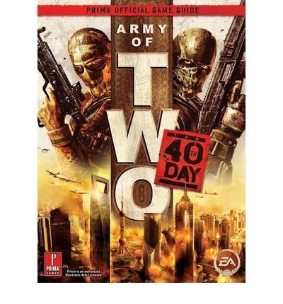 [(Army of Two: The 40th Day: Prima's Official Game Guide)] [by: David...