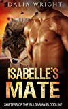 Isabelle's Mate (Shifters of the Bulgarian Bloodline Book 6)