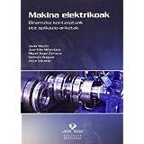 Makina elektrikoak. Oinarrizko kontzeptuak eta aplikazio-ariketak (Vicerrectorado de Euskara)
