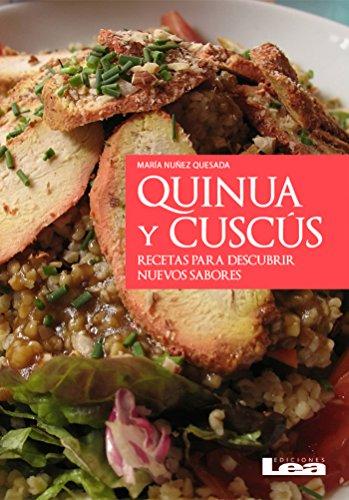 Quinua y cuscús, recetas para descubrir nuevos sabores por María Nuñez Quesada