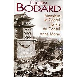 Monsieur le Consul. Le fils du Consul. Anne Marie -- Premio Goncourt 1981