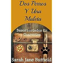 Dos Perros Y Una Maleta: Desorientados En Charentes (Spanish Edition)