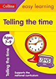 Telling the Time Ages 7-9: New Edition: easy telling the time activities for years 3 to 6 (Collins Easy Learning KS2)