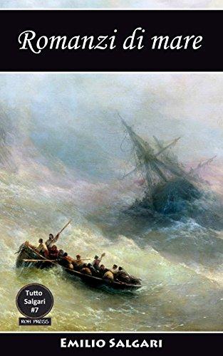 Romanzi di mare: Un dramma nell'oceano Pacifico, I pescatori di Trepang, I naufraghi del Poplador, Gli scorridori del mare, I solitari dell'oceano (Tutto Salgari: Edizioni Integrali Vol. 7)