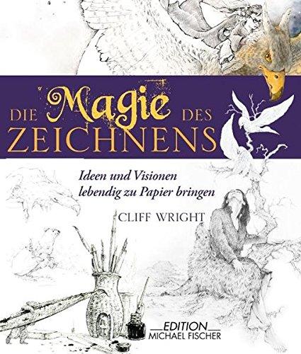 Die Magie des Zeichnens: Ideen und Visionen lebendig aufs Papier gebracht (Potters Zauber-buch Harry)