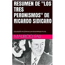 """RESUMEN DE """"LOS TRES PERONISMOS"""" DE RICARDO SIDICARO: COLECCIÓN RESÚMENES UNIVERSITARIOS Nº 676"""