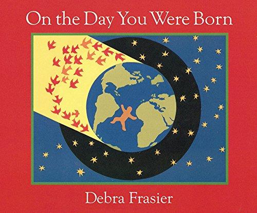 On the Day You Were Born por Debra Frasier