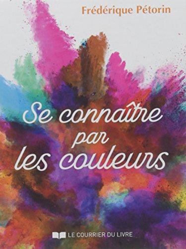Se connaître par les couleurs par Frederique Petorin